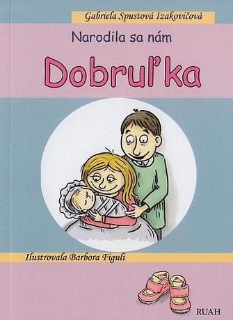 Narodila sa nám Dobruľka