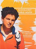 Blahoslavený Carlo Acutis - Cesta svätosti