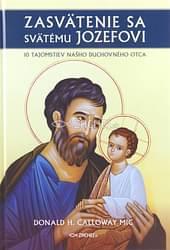 Zasvätenie sa svätému Jozefovi - 10 tajomstiev nášho duchovného otca