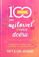 100 spôsobov, ako milovať svoju dcéru