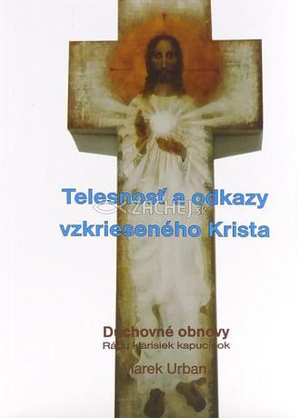 Telesnosť a odkazy vzkrieseného Krista