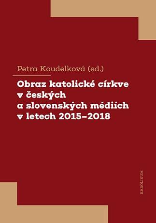 E-kniha: Obraz katolické církve v českých a slovenských médiích v letech 2015-2018