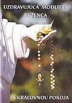 Uzdravujúca modlitba ruženca s Kráľovnou Pokoja