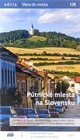 Pútnické miesta na Slovensku 128/2021