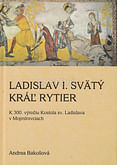 Ladislav I. Svätý, kráľ, rytier