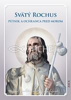 Svätý Rochus - Pútnik a ochranca pred morom