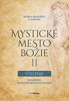 Mystické mesto Božie II - Vtelenie