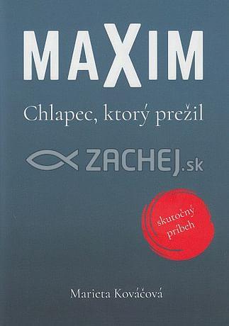 MAXIM. Chlapec, ktorý prežil