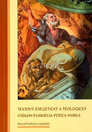 Textový, exegetický a teologický výskum evanjelia podľa Marka