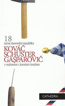 Kováč, Schuster, Gašparovič v rozhovore s Karolom Lovašom