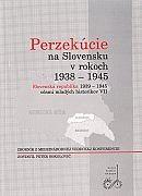 Perzekúcie na Slovensku v rokoch 1938 - 1945