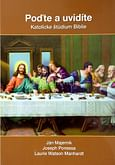Poďte a uvidíte - Synoptické evanjeliá (Matúš, Marek, Lukáš)