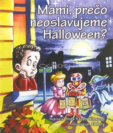 Mami, prečo neoslavujeme Halloween?