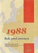 1988 – Rok pred zmenou