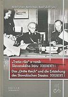 Tretia ríša a vznik Slovenského štátu. Dokumenty I.
