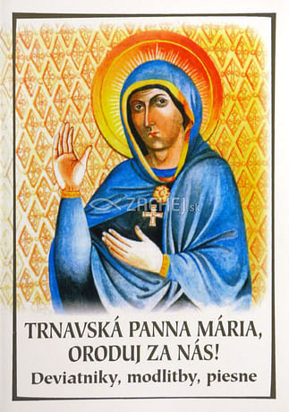 Trnavská Panna Mária, oroduj za nás!