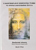 O kontemplácii Kristovej tváre vo svetle zasväteného života