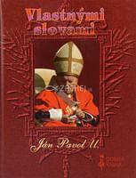 Vlastnými slovami - Ján Pavol II.