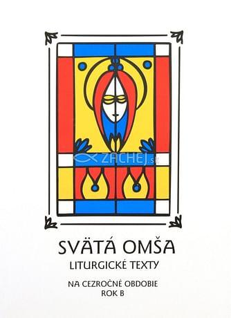 Svätá Omša (cezročné obdobie - rok B)