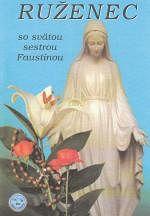 Ruženec so sv. sestrou Faustínou