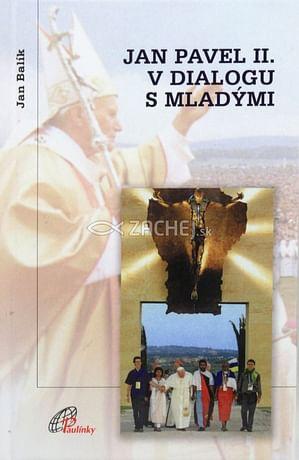 Jan Pavel II. v dialogu s mladými
