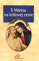 S Máriou na krížovej ceste
