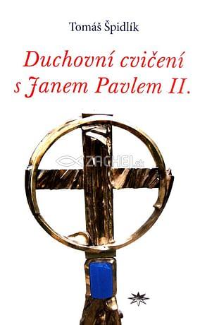 Duchovni cvičení s Janem Pavlem II.