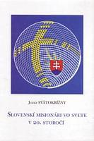 Slovenskí misionári vo svete v 20. storočí