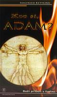 Kto si, Adam?