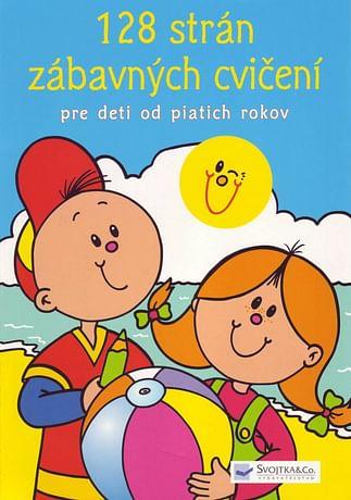 128 strán zábavných cvičení pre deti od piatich rokov