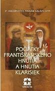 Počiatky Františkánskeho hnutia a hnutia Klarisiek