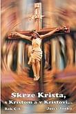 Skrze Krista, s Kristom a v Kristovi...