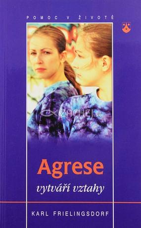 Agrese vytváří vztahy