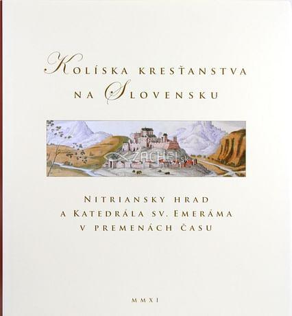 Kolíska kresťanstva na Slovensku
