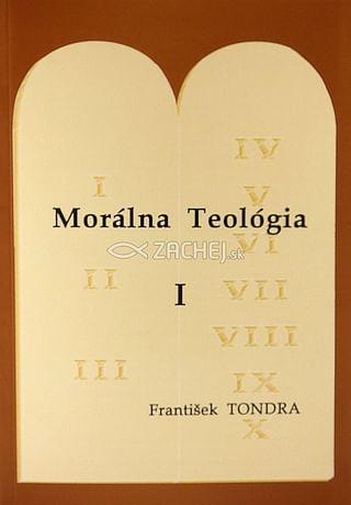 Morálna Teológia I.