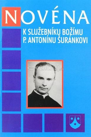 Novéna k služebníku Božímu P. Antonínu Šuránkovi