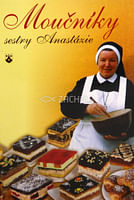 Moučníky sestry Anastázie