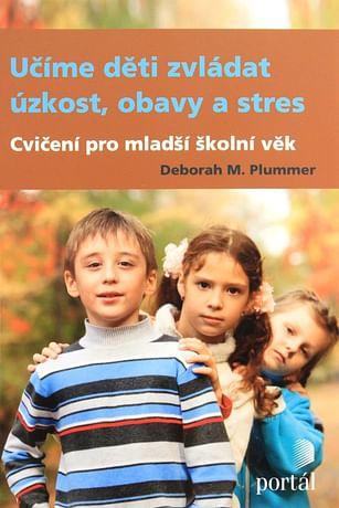 Učíme děti zvládat úzkost, obavy a stres