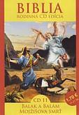 CD: Biblia -  Balak a Balám, Mojžišova smrť