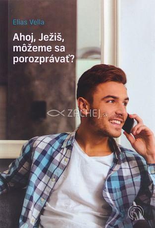 Ahoj, Ježiš, môžeme sa porozprávať?