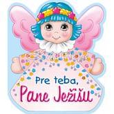 Pre Teba, Pane Ježišu