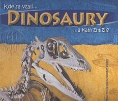 Kde sa vzali Dinosaury a kam zmizli?
