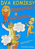 Dva komiksy Dobromilky a Svetlúšika