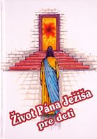 Život Pána Ježiša pre deti