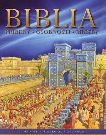 Biblia - Príbehy, osobnosti, miesta